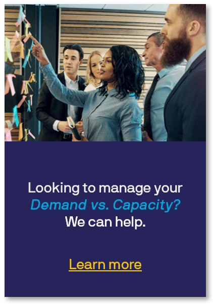 Looking to manage your Demand vs. Capacity? We can help.