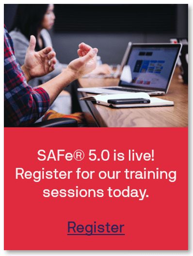 SAFe 5.0 is live! Register for our training sessions today.