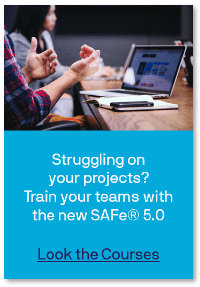 Struggling on your projects? Train your teams with the new SAFe® 5.0